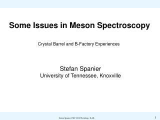 Some Issues in Meson Spectroscopy Crystal Barrel and B-Factory Experiences