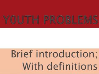 Y0UTH PROBLEMS