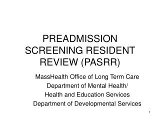 PREADMISSION SCREENING RESIDENT REVIEW (PASRR)