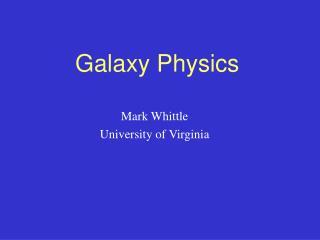 Galaxy Physics