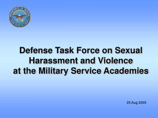 Defense Task Force on Sexual Harassment and Violence  at the Military Service Academies
