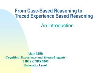 From Case-Based Reasoning to Traced Experience Based Reasoning