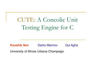 CUTE:  A Concolic Unit Testing Engine for C