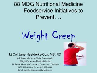 88 MDG Nutritional Medicine 	Foodservice Initiatives to Prevent…. Weight Creep