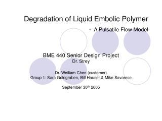Degradation of Liquid Embolic Polymer - A Pulsatile Flow Model