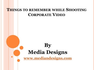 Things to remember while Shooting Corporate Video
