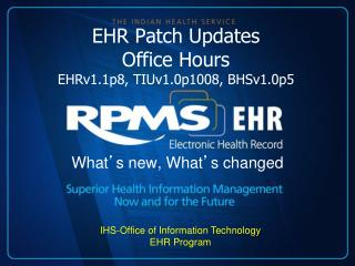 EHR Patch Updates  Office Hours  EHRv1.1p8, TIUv1.0p1008, BHSv1.0p5