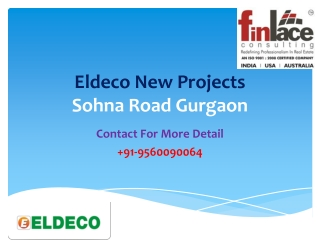 Eldeco New Project Sohna, Gurgaon 9560090064
