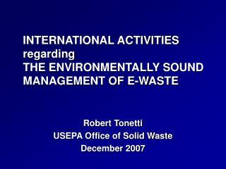 INTERNATIONAL ACTIVITIES regarding THE ENVIRONMENTALLY SOUND MANAGEMENT OF E-WASTE