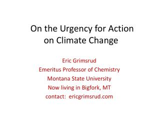 On the Urgency for Action on Climate Change