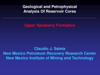 Geological and Petrophysical Analysis Of Reservoir Cores Upper Spraberry Formation Claudio J. Saleta New Mexico Petroleu