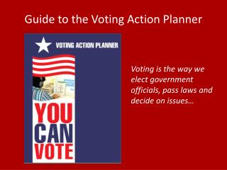 Guide to the Voting Action Planner