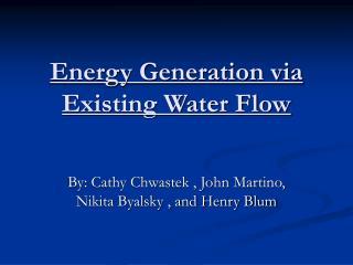 Energy Generation via Existing Water Flow