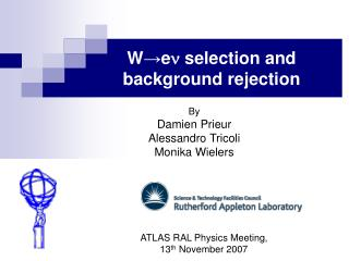 W → e n  selection and  background rejection