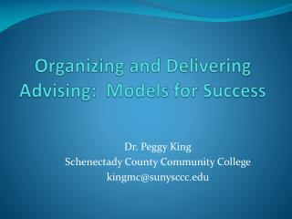 Organizing and Delivering Advising:  Models for Success