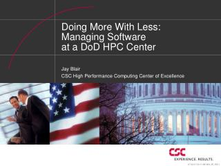 Doing More With Less: Managing Software  at a DoD HPC Center