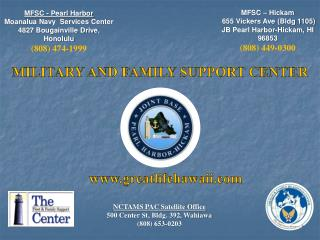 MFSC - Pearl Harbor Moanalua Navy  Services Center 4827 Bougainville Drive, Honolulu (808) 474-1999