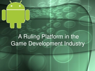 Android Platform - A Ruling Platform in the Game Development