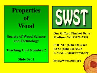 Properties  of  Wood                                            Society of Wood Science and Technology