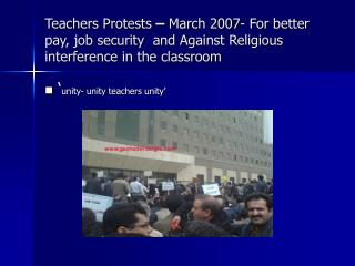 Teachers Protests  –  March 2007- For better pay, job security  and Against Religious interference in the classroom
