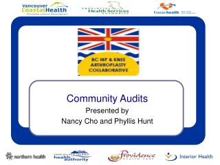 Community Audits Presented by  Nancy Cho and Phyllis Hunt