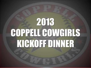 2013 COPPELL COWGIRLS KICKOFF DINNER