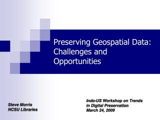 Preserving Geospatial Data: Challenges and Opportunities