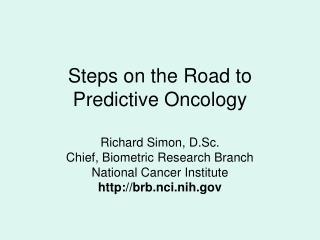Steps on the Road to Predictive Oncology