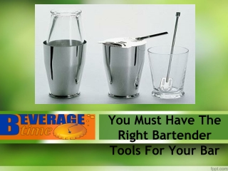 You Must Have The Right Bartender Tools For Your Bar