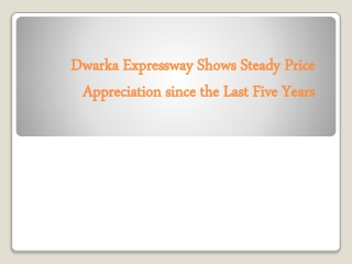 Dwarka Expressway Shows Steady Price Appreciation since the