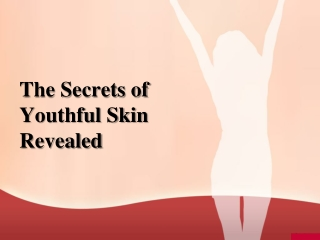 The Secrets of Youthful Skin Revealed