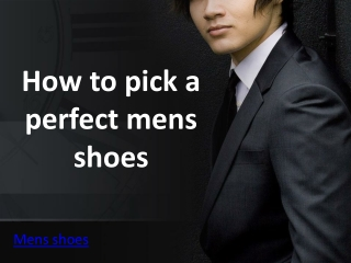 How to pick a perfect mens shoes