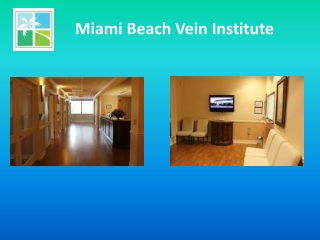 Varicose vein and spider vein treatment in Miami