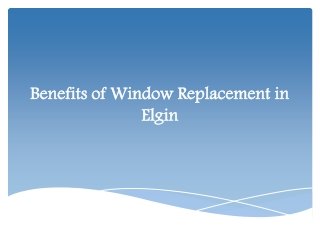 Benefits of Window Replacement in Elgin
