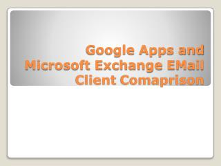 Google Apps and Microsoft Exchange EMail Client Comaprison