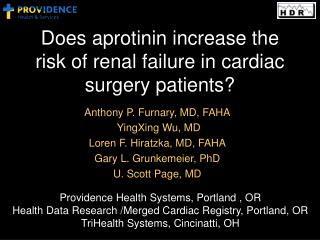 Does aprotinin increase the risk of renal failure in cardiac surgery patients?