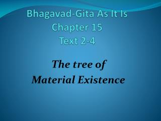 Bhagavad-Gita As It Is Chapter 15 Text 2-4