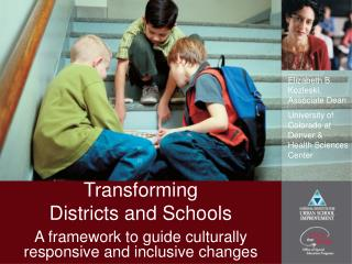 Transforming Districts and Schools