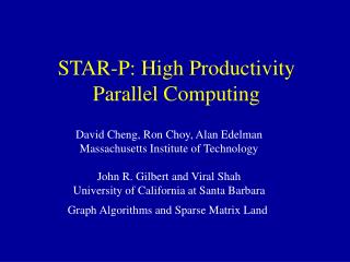 STAR-P: High Productivity Parallel Computing
