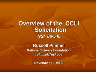 Overview of the CCLI Solicitation NSF 08-546 Russell Pimmel National Science Foundation