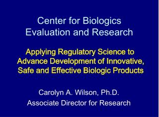 Center for Biologics  Evaluation and Research