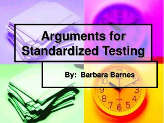 Arguments for Standardized Testing