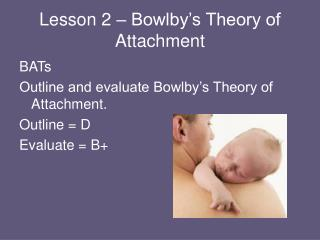 Lesson 2 – Bowlby's Theory of Attachment