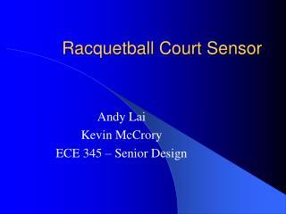 Racquetball Court Sensor