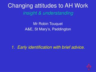 Changing attitudes to AH Work   insight & understanding