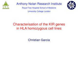 Characterisation of the KIR genes  in HLA homozygous cell lines Christian Garcia