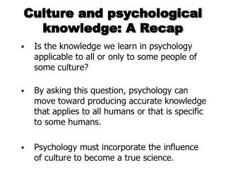 Culture and psychological knowledge: A Recap