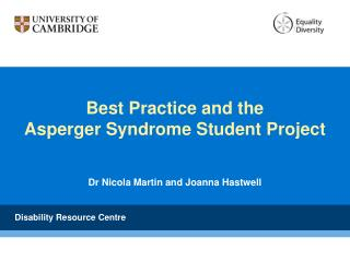 Best Practice and the Asperger Syndrome Student Project Dr Nicola Martin and Joanna Hastwell