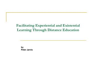 Facilitating Experiential and Existential Learning Through Distance Education