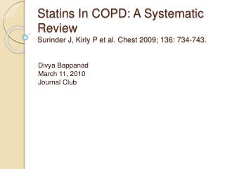 Statins  In COPD: A Systematic Review Surinder  J,  Kirly  P et al. Chest 2009; 136: 734-743.